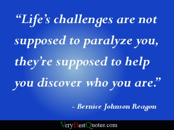 Inspirational-quotes-Life's-challenges-are-not-supposed-to-paralyze-you-they're-supposed-to-help-you-discover-who-you-are