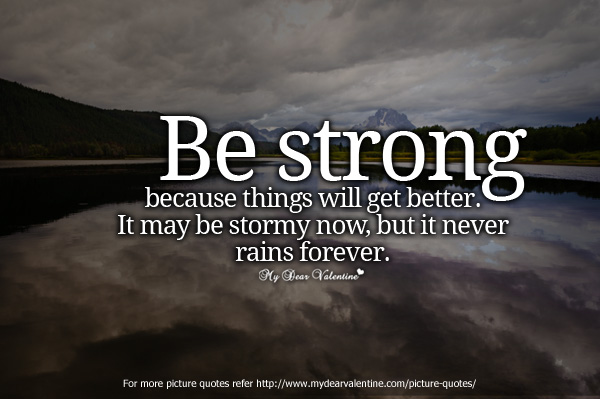 inspirational-quotes-be-strong-because-things-will-get-better.jpg (600×399)