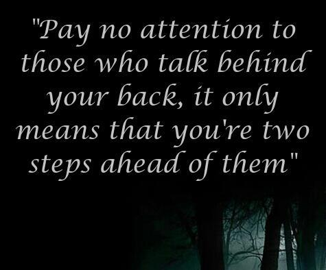 motivational-quotes-about-life-pay-no-attention-to-those-who-talk-behind-your-back-quotes-about-82648