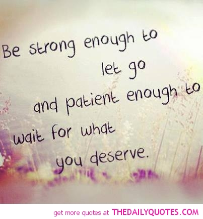 be-strong-enough-to-wait-for-what-you-deserve-quote-pics-pictures-life-quotes