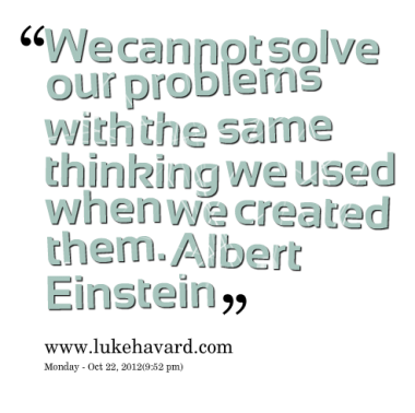 4126-we-cannot-solve-our-problems-with-the-same-thinking-we-used_380x280_width